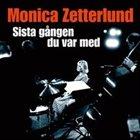 MONICA ZETTERLUND Sista Gången Du Var Med album cover