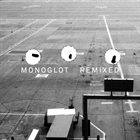 MONOGLOT Monoglot Remixed album cover