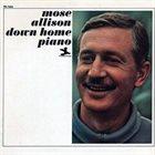 MOSE ALLISON Down Home Piano album cover