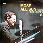 MOSE ALLISON Plays For Lovers album cover