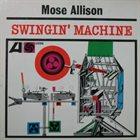 MOSE ALLISON Swingin' Machine album cover