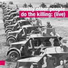 MOSTLY OTHER PEOPLE DO THE KILLING (Live) album cover