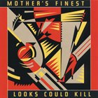 MOTHER'S FINEST Looks Could Kill album cover