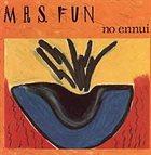 MRS. FUN No Ennui album cover