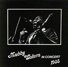 MUDDY WATERS Muddy Waters, Otis Spann – Muddy Waters And Otis Spann In Concert 1958 album cover