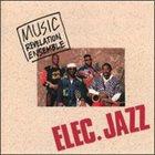 MUSIC REVELATION ENSEMBLE Elec.Jazz album cover