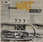 NAT ADDERLEY Introducing Nat Adderley album cover
