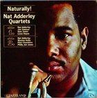 NAT ADDERLEY Naturally!: Nat Adderley Quartets album cover