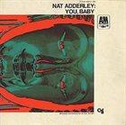 NAT ADDERLEY You, Baby album cover