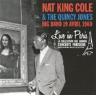 NAT KING COLE Nat King Cole & The Quincy Jones Big Band : Live in Paris 19 Avril 1960 album cover