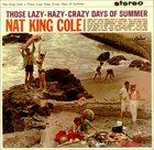 NAT KING COLE Those Lazy-Hazy-Crazy Days of Summer album cover