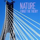 NATURE Forget The Theory album cover