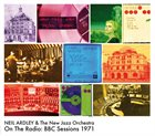 NEIL ARDLEY Neil Ardley & The New Jazz Orchestra: On The Radio - BBC Sessions 1971 album cover