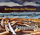 NEIL SWAINSON Neil Swainson & Don Thompson: Tranquility album cover