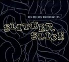 NEW ORLEANS NIGHTCRAWLERS Slither Slice album cover