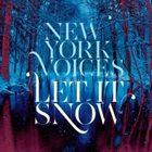 NEW YORK VOICES Let It Snow album cover