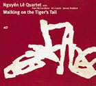 NGUYÊN LÊ Walking on the Tiger's Tail album cover