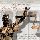 NICK LEVINOVSKY Special Opinion album cover