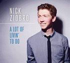 NICK ZIOBRO A Lot of Livin' to Do album cover