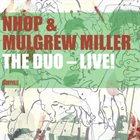 NIELS-HENNING ØRSTED PEDERSEN NHØP & Mulgrew Miller: The Duo - Live! album cover