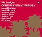 NILS LANDGREN Christmas With My Friends V album cover