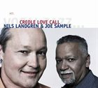 NILS LANDGREN Nils Landgren & Joe Sample ‎: Creole Love Call album cover