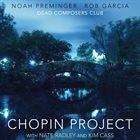 NOAH PREMINGER Noah Preminger & Rob Garcia : Dead Composers Club - Chopin Project album cover