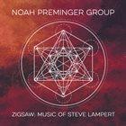NOAH PREMINGER Noah Preminger Group: Zigsaw - Music Of Steve Lampert album cover