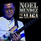 NOEL MENDEZ Halaga album cover