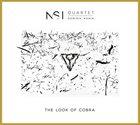 NSI QUARTET N S I Quartet, Dominik Wania : The Look Of Cobra album cover