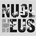 NUCLEUS Live in Europe 1970-1971 album cover