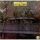 NUCLEUS Under The Sun album cover