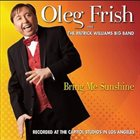 OLEG FRISH Oleg Frish and the Patrick Williams Big Band : Bring Me Sunshine album cover