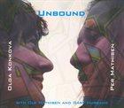 OLGA KONKOVA Olga Konkova, Per Mathisen With Ole Mathisen And Gary Husband : Unbound album cover