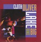 OLIVER LAKE Oliver Lake Big Band : Cloth album cover
