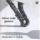 OLIVER LAKE Oliver Lake Quintet : Dedicated To Dolphy album cover