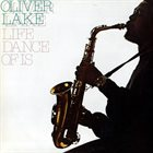 OLIVER LAKE Life Dance Of Is album cover