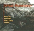 OLIVER LAKE Oliver Lake, Paul Smoker, Scott R. Looney, Lisle Ellis : Urban Rumination album cover