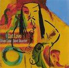 OLIVER LAKE Oliver Lake Steel Quartet : Dat Love album cover
