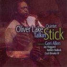 OLIVER LAKE Oliver Lake Quintet : Talkin' Stick album cover