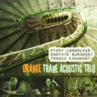 ORANGE TRANE / ORANGE TRANE ACOUSTIC TRIO Orange Trane Acoustic Trio album cover