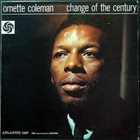 ORNETTE COLEMAN Change of the Century album cover