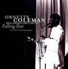 ORNETTE COLEMAN Falling Star (Live at the Tivoli, Copenhagen; November 30, 1965) album cover