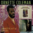 ORNETTE COLEMAN Ornette At 12 / Crisis album cover
