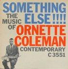 ORNETTE COLEMAN Something Else!!!!: The Music of Ornette Coleman album cover