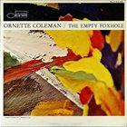 ORNETTE COLEMAN The Empty Foxhole album cover