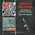 ORNETTE COLEMAN The Music Of / Skies Of America album cover