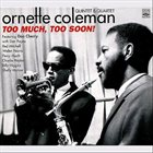 ORNETTE COLEMAN Too Much, Too Soon! album cover