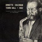 ORNETTE COLEMAN Town Hall 1962 album cover
