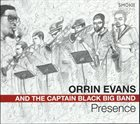 ORRIN EVANS Orrin Evans and the Captain Black Big Band : Presence album cover